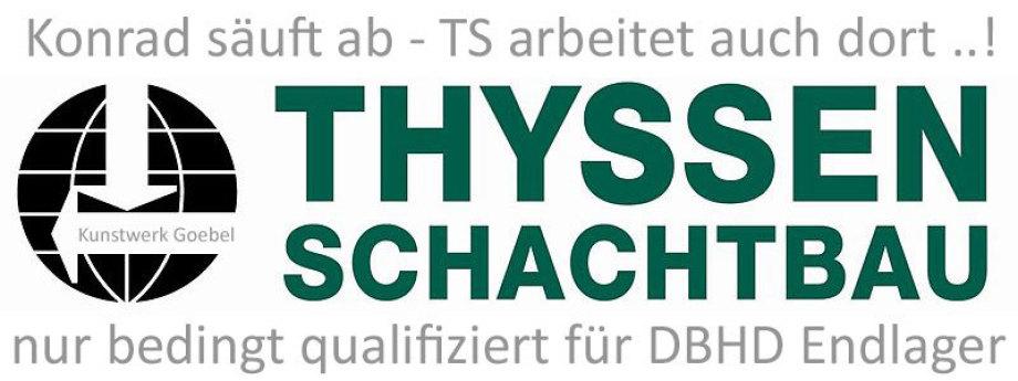 Thyssen-Schachtbau - bedingt geeignet für DBHD Endlager