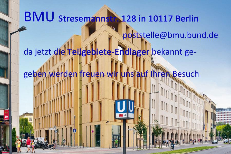 >>>BMU Stresemannstr. 128 in 10117 Berlin da jetzt die Teilgebiete-Endlager bekannt ge- geben werden freuen wir uns auf Ihren Besuch #BMU #Teilgebiete - poststelle@bmu.bund.de